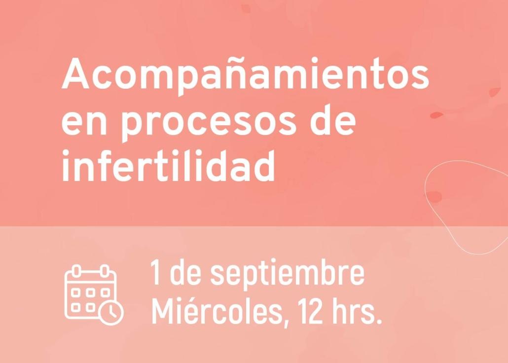 Acompañamientos en procesos de infertilidad