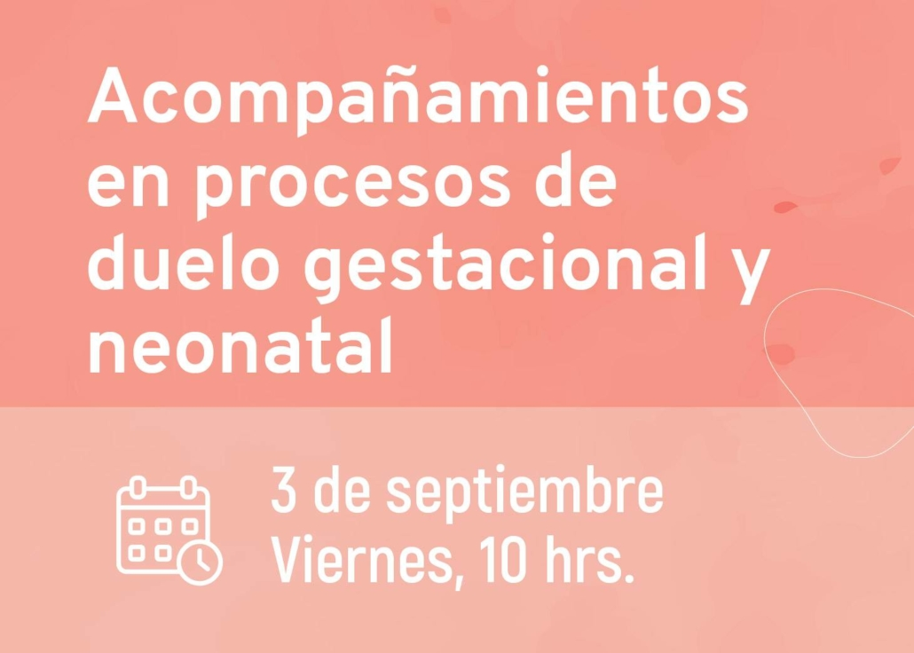 Acompañamientos en procesos de duelo gestacional y neonatal